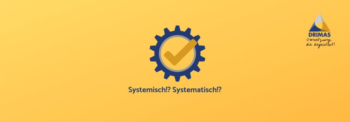 DRIMAS | systemisch | systematisch | was | warum | betriebsanlagengenehmigungen
