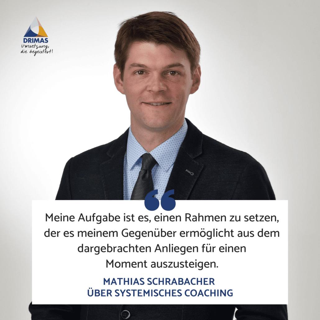 DRIMAS | Systemisches Coaching | Systemischer Coach | Einheit | buchen | Oberösterreich | Schrabacher